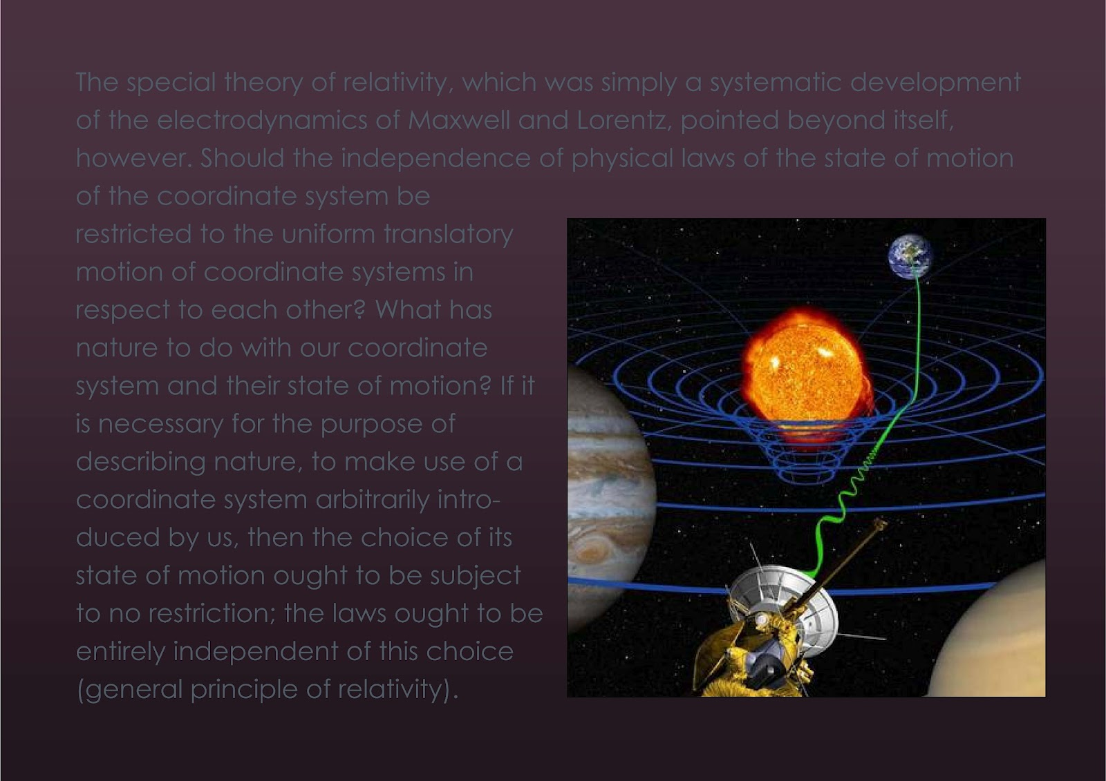 einstein theory of relativity For 100 years, the general theory of relativity has been a pillar of modern physics the basic idea is so elegant that you don't need superpowers to understand it.