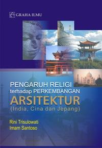 Pengaruh Religi Terhadap Perkembangan Arsitektur (India, Cina dan Jepang)