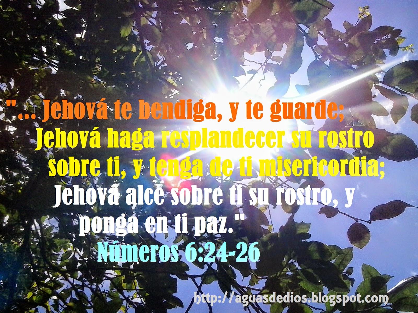 Que Dios te Bendiga y te Guarde Haga Resplandecer su Rostro Jehová te Bendiga y te Guarde