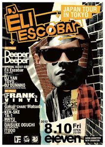 Deeper and Deeper x Frank&#39;s Vinyl [Eli Escobar Japan Tour] @ eleveb Tokyo, Nishiazabu