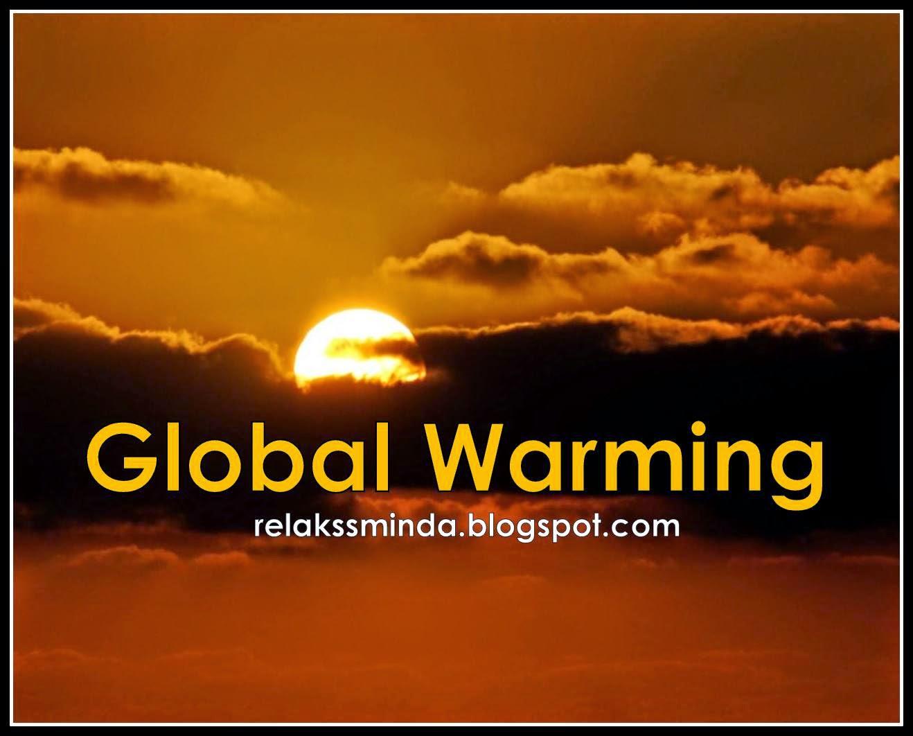 Punca Dan Kesan Pemanasan Global - Global Warming