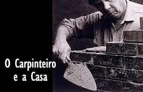O CARPINTEIRO E A CASA