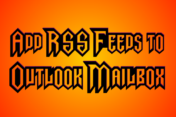 Add RSS Feeds to Outlook Mailbox front