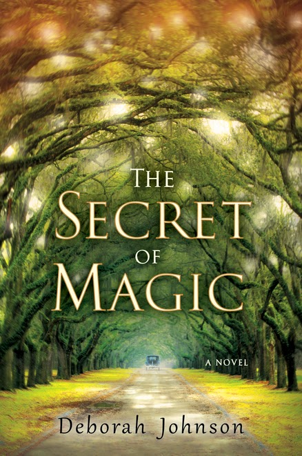Front Cover: THE SECRET OF MAGIC by Deborah Johnson. Courtesy Penguin Putnam