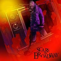 [2008] - Scars On Broadway