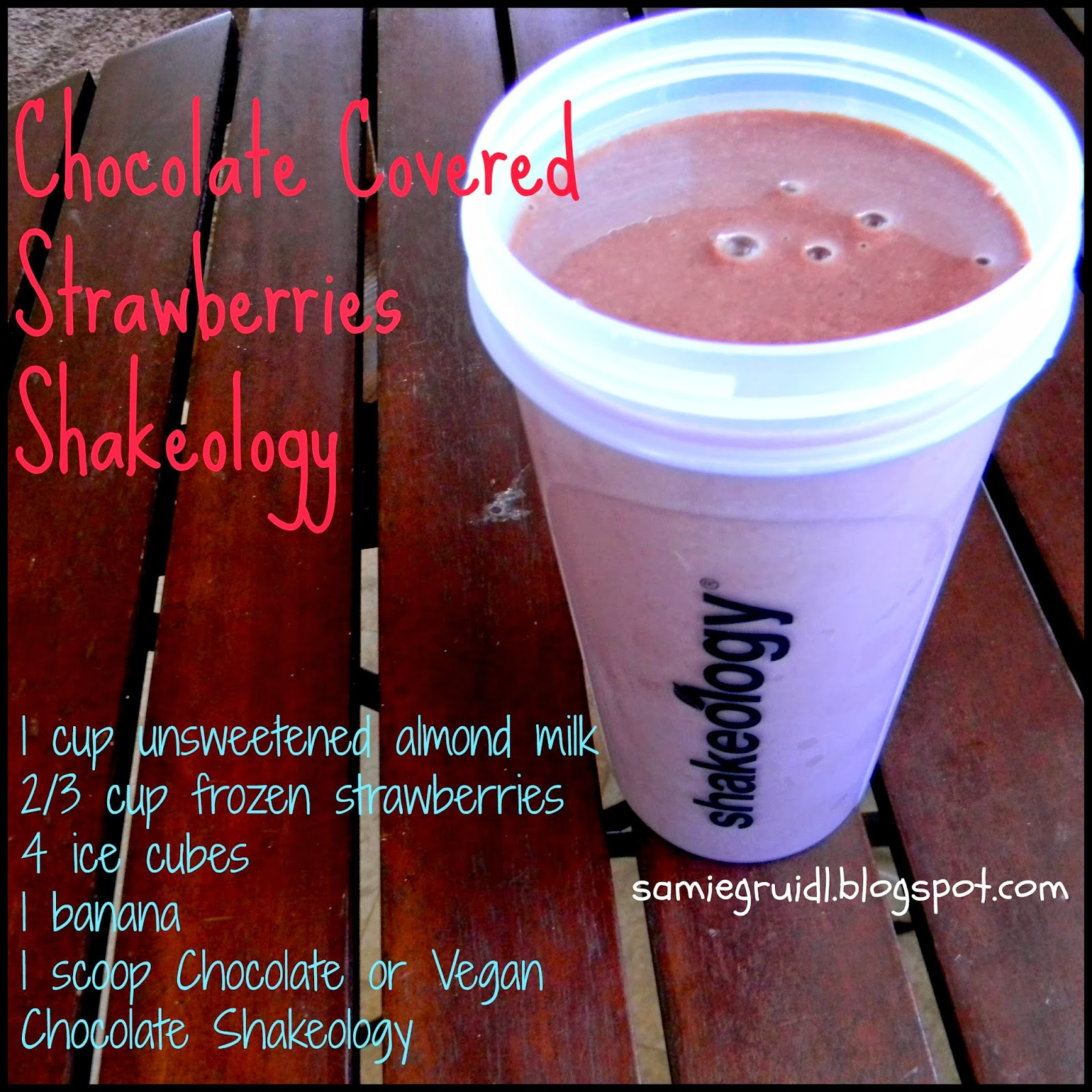 Samie Gruidl: Chocolate Covered Strawberries Shakeology