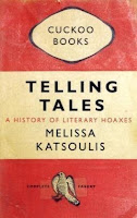 Book cover of Telling Tales: A History of Literary Hoaxes by Melissa Katsoulis
