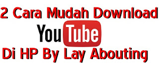 2 Cara Mudah Download Video Youtube Di HP