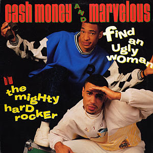 "Cash Money And Marvelous ‎– Find An Ugly Woman / The Mighty Hard Rocker (1988, 320, 12"")"