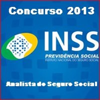 O INSS e o edital do concurso para analista do seguro social 2013.