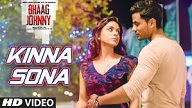 Kinna Sona HD VIDEO Song - Bhaag Johnny