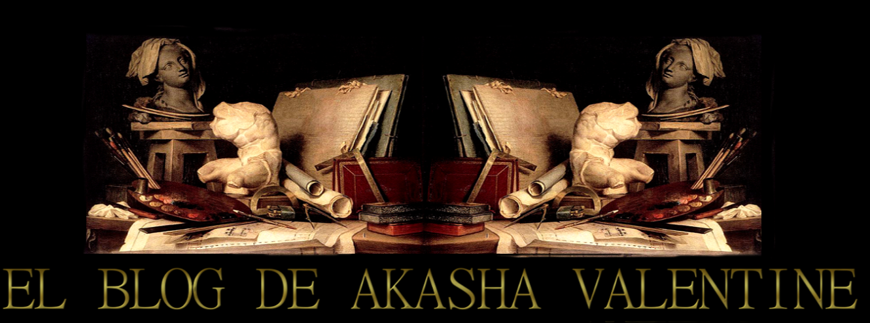 EL BLOG DE AKASHA VALENTINE