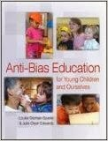 anti bias education in early childhood Anti-bias education goal 2 – each child will express comfort and joy with human diversity accurate language for human differences and deep, caring human connections anti-bias education goal 3 – each child will increasingly recognize unfairness, have language to describe unfairness, and understand that unfairness hurts.