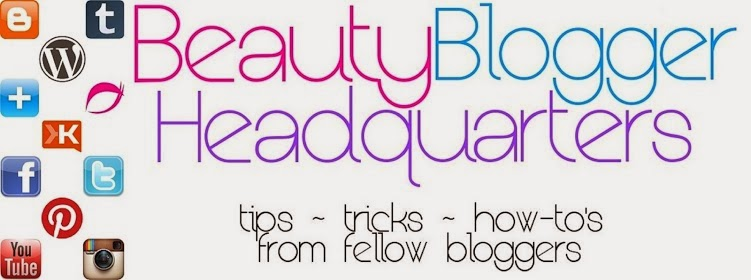 Beauty Blogger Headquarters - tips - tricks - how-to's from fellow bloggers
