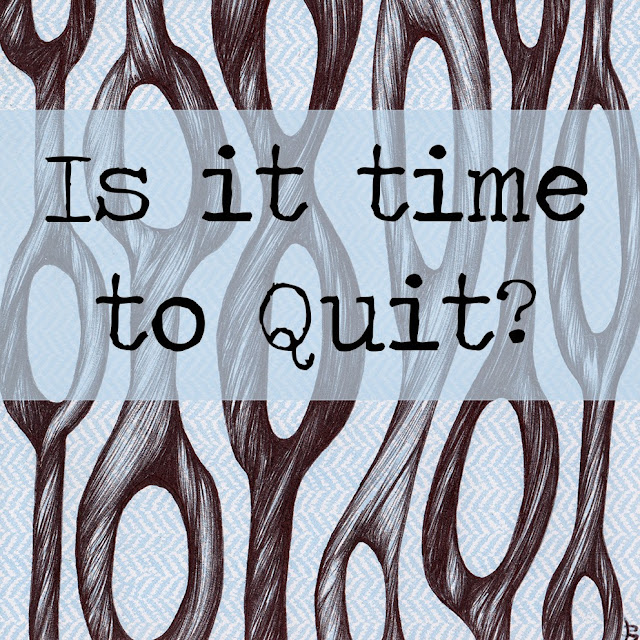 Is it Time to Quit?