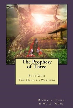 The Prophesy of Three: The Oracle's Warning (Book One) By: Michala Tyann & W.G. Muir