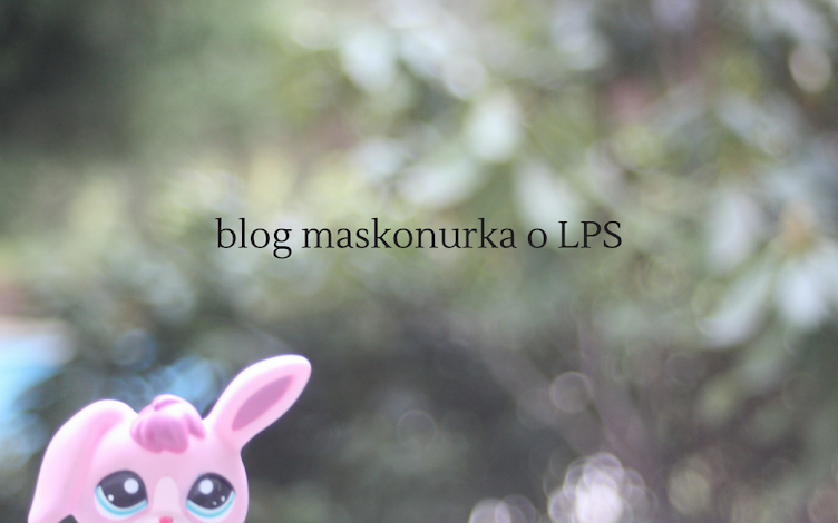 to wcale nie jest blog o Littlest Pet Shop