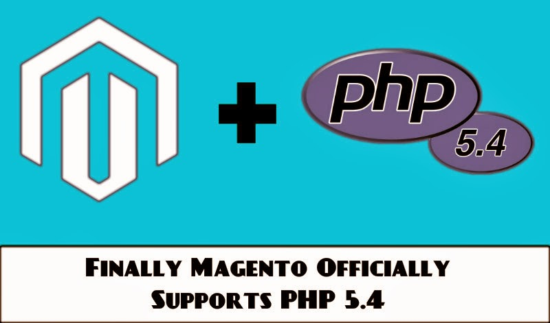 Magento Supports PHP 5.4