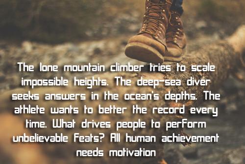 motivations Quotes All human achievement needs motivation