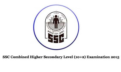 SSC Combined Higher Secondary Level (10+2) Examination 2015