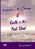 HEAVEN IS HIS THRONE, EARTH IS HIS FOOTSTOOL.