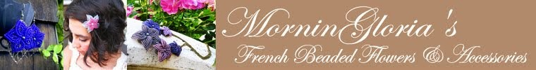 MorninGloria's - French Beaded Flowers & Accessories