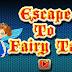 Escape To Fairy Tale