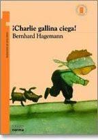¡ CHARLIE GALLINA CIEGA !