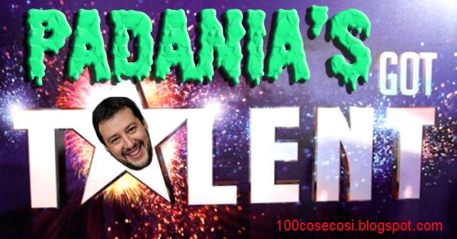 matteo+salvini,padanias_got_talent1.jpg