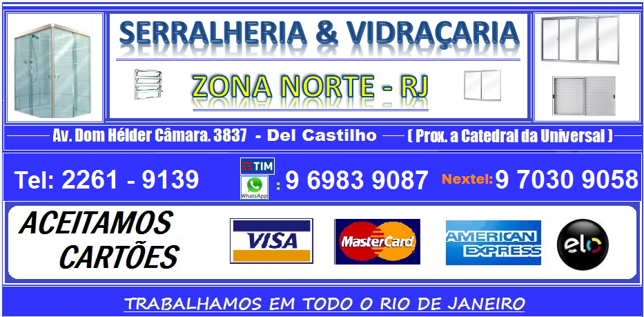 SERRALHERIA e VIDRAÇARIA ZONA NORTE - RJ