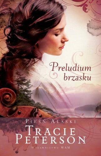 """Preludium brzasku"" Tracie Peterson"