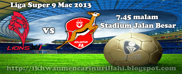 Keputusan Kelantan vs Lions XII 9 Mac 2013 - Liga Super 2013