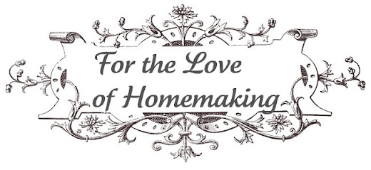 For the Love of Homemaking