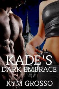 Kade's Dark Embrace - Read an Excerpt