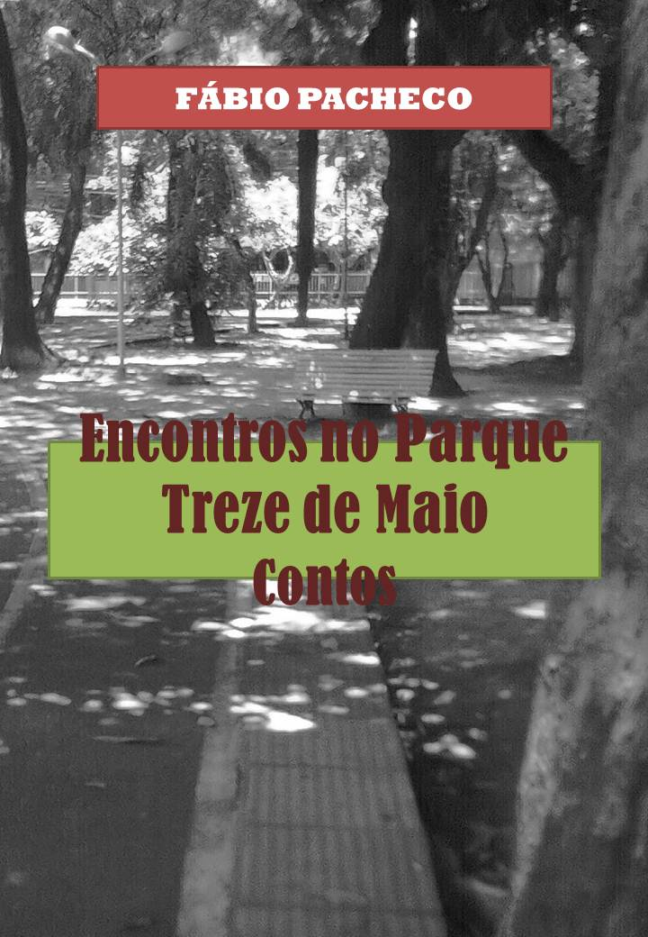 Encontros no Parque Treze de Maio - Contos - Fábio Pacheco.