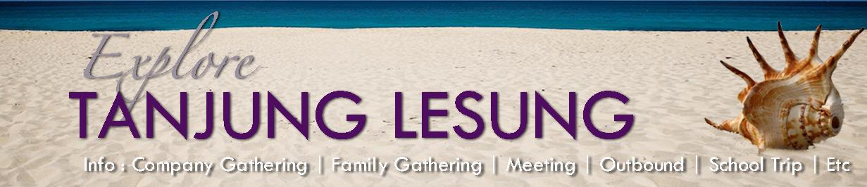 WELCOME - TANJUNG LESUNG, wisata,camping,hotel,villa,provider,outbound,event organizer,krakatau,eo