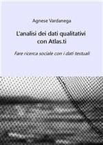 L'analisi dei dati qualitativi con Atlas.ti