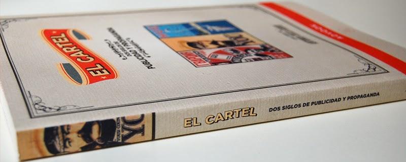 El Cartel. Dos siglos de Publicidad y Propaganda
