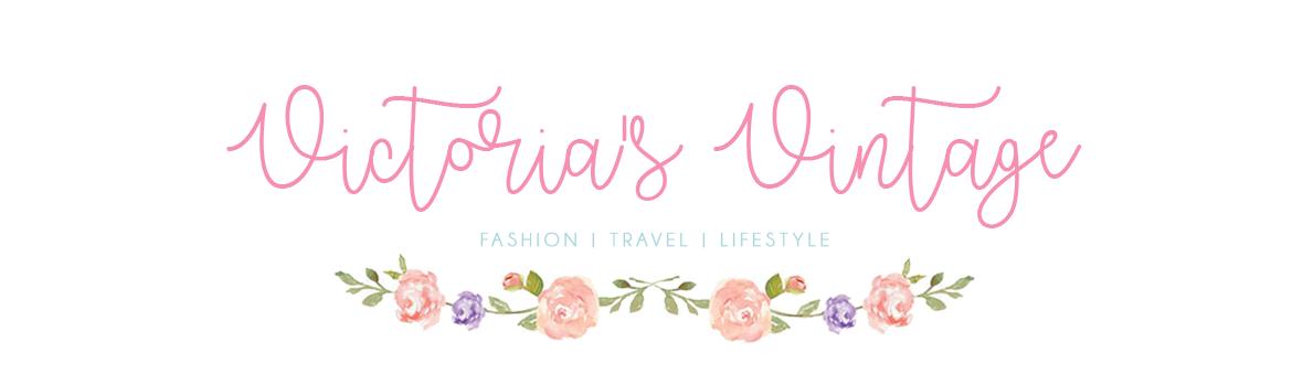 Victoria's Vintage - Fashion, Travel & Lifestyle blog