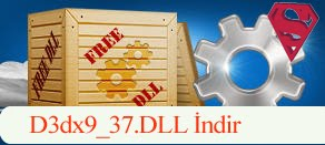 D3dx9_37.dll Hatası çözümü.