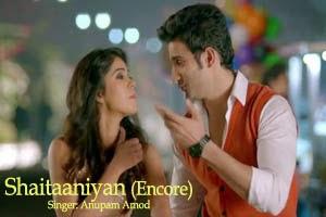 Shaitaaniyan (Encore)