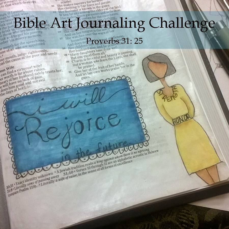 I Will Rejoice! Bible Art Journaling Challenge, Proverbs 31: 25