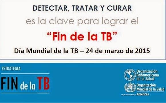 DIA MUNDIAL DE LA TB 2015 FIN DE LA TUBERCULOSIS