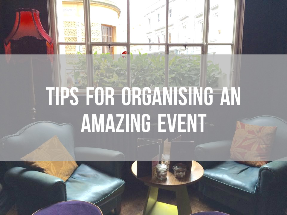 Events: Tips for Organising an Amazing Event!