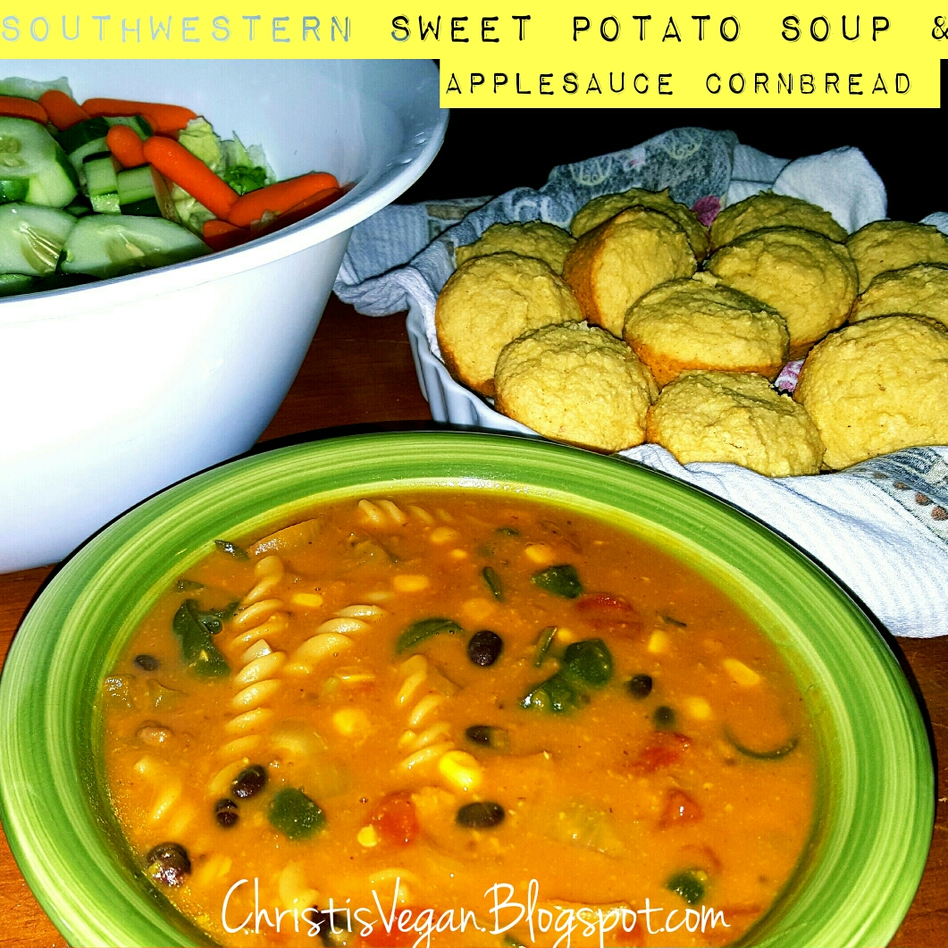 ... Vegan Life: Southwestern Sweet Potato Soup With Applesauce Cornbread