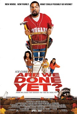 Chúng Ta Xong Rồi Chứ? - Are We Done Yet? (2007) Poster