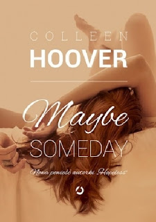 """Maybe Someday"" Colleen Hoover"