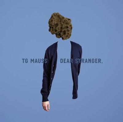 tg-mauss-dear-stranger1 TG Mauss – Dear Stranger,
