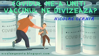 Nicolae Geantă 🔴 Covidul ne-a unit. Vaccinul ne divizează?