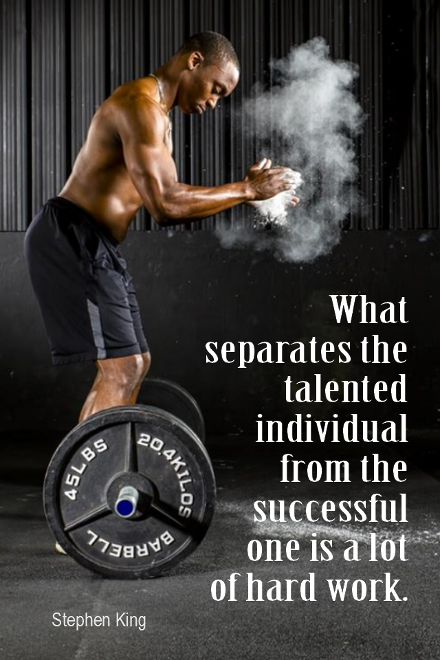 visual quote - image quotation for SUCCESS - What separates the talented individual from the successful one is a lot of hard work. - Stephen King
